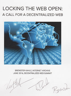 This paper launched the Decentralized Web Summit. It's signed by its author, Brewster Kahle, Tim Berners-Lee, and Vint Cerf.